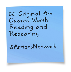 50 Original Art Quotes Worth Reading and Repeating