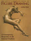 The Artist's Complete Guide to Figure Drawing: A Contemporary Perspective on the Classical Tradition, by Anthony Ryder