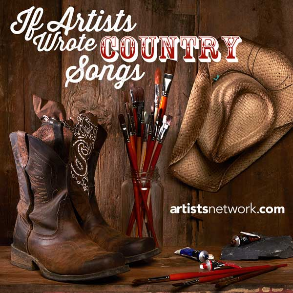 Funny art humor! If Artists Wrote Country Songs | ArtistsNetwork.com