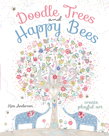 Doodle Trees and Happy Bees by Kim Anderson