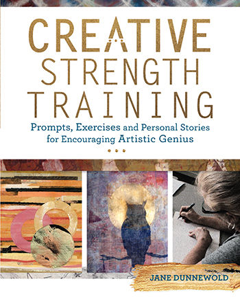 Creative Strength Training by Jane Dunnewold