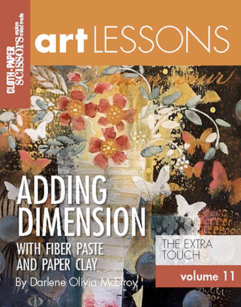 Art Lesson Volume 11: Adding Dimension with Fiber Paste and Paper Clay