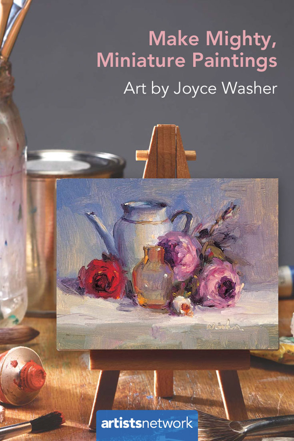 Miniature paintings, how-to | Joyce Washor, ArtistsNetwork.com