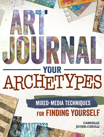 Discover your artistic style and more in Art Journal Your Archetypes by Gabrielle Javier-Cerulli