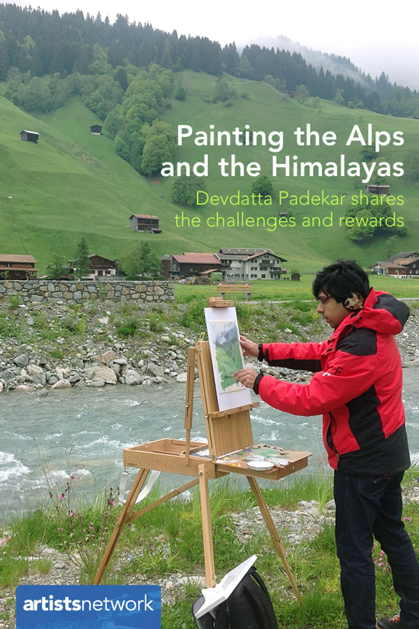 Plein air painting in the Alps and Himalayas | Devdatta Padekar, ArtistsNetwork.com