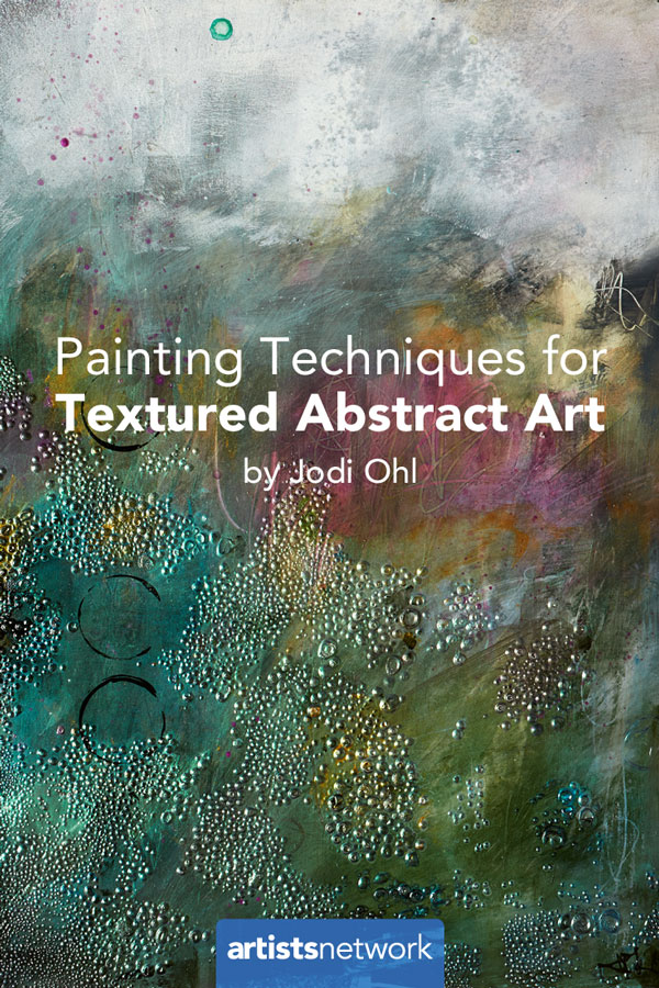 Painting Techniques for Textured Abstract Art Artists Network