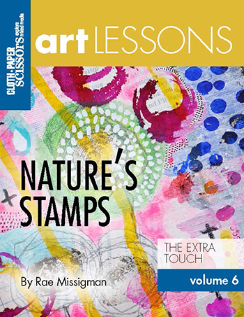 Cloth Paper Scissors Art Lesson Volume 6: Nature's Stamps by Rae Missigman