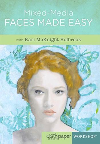 Mixed-Media Faces made easy with Kari McKnight Holbrook