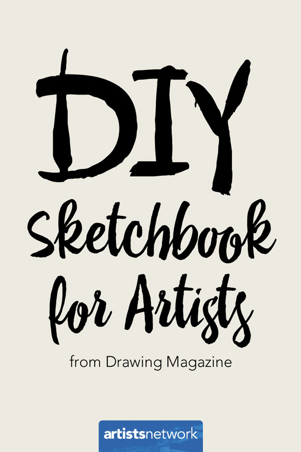 DIY sketchbooks | ArtistsNetwork.com