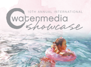 10th Annual International Watermedia Showcase | Watercolor Artist | ArtistsNetwork
